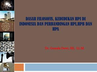 Dr. Gemala Dewi, SH,  LL.M.
