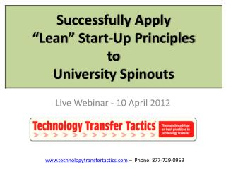 """Successfully Apply  """"Lean"""" Start-Up Principles  to  University Spinouts"""