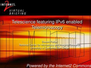Telescience featuring IPv6 enabled Telemicroscopy