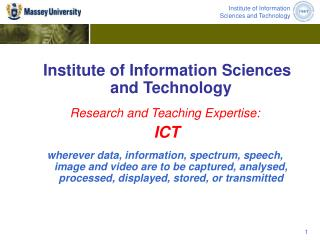 Institute of Information Sciences and Technology Research and Teaching Expertise: ICT