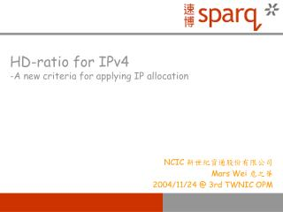 HD-ratio for IPv4 -A new criteria for applying IP allocation