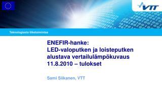 ENEFIR-hanke:  LED-valoputken ja loisteputken  alustava vertailulämpökuvaus  11.8.2010 – tulokset
