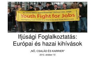 Ifjúsági Foglalkoztatás:  Európai és hazai kihívások