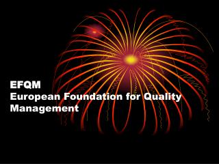 EFQM  European Foundation for Quality Management