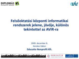 Felsőoktatási központi informatikai rendszerek jelene, jövője, különös tekintettel az  AVIR-ra