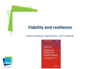 Viability and resilience Guillaume Deffuant, Sophie Martin, Justin Calabrese