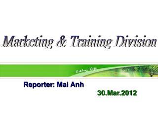 Reporter : Mai Anh 30.Mar.2012