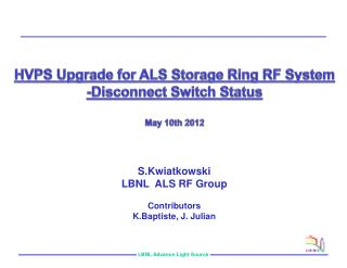 HVPS Upgrade for ALS Storage  Ring  RF System -Disconnect Switch Status May 10th 2012