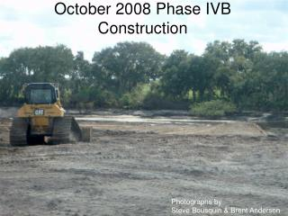 October 2008 Phase IVB Construction