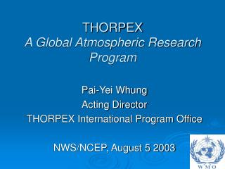 THORPEX A Global Atmospheric Research Program