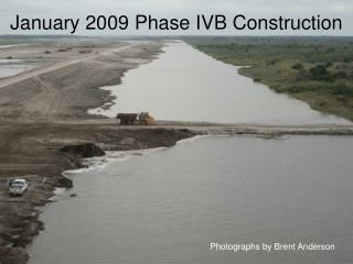 January 2009 Phase IVB Construction