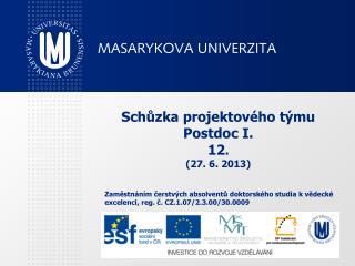 Schůzka projektového týmu Postdoc I. 12 .  (27. 6. 2013)