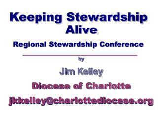 Keeping Stewardship Alive Regional Stewardship Conference