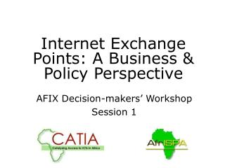 Internet Exchange Points: A Business & Policy Perspective