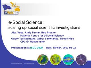 e-Social Science:  scaling up social scientific investigations