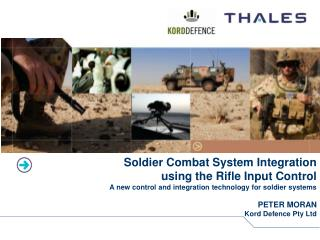 Soldier Combat System Integration using the Rifle Input Control A new control and integration technology for soldier sys