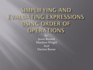Simplifying and evaluating expressions using Order of Operations