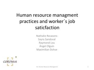 Human  r esource managment practices and worker�s job saticfaction