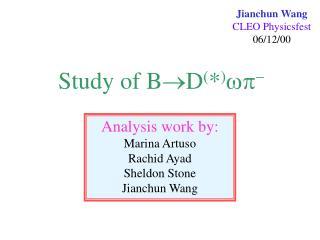 Analysis work by: Marina Artuso Rachid Ayad Sheldon Stone Jianchun Wang