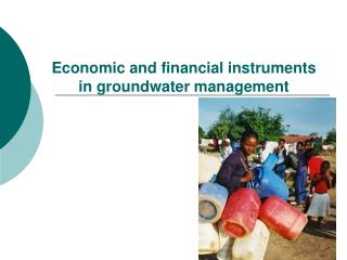 Economic and financial instruments in groundwater management