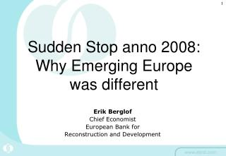 Sudden Stop anno 2008:  Why Emerging Europe was different
