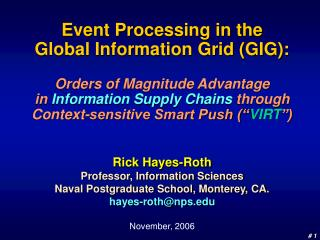 Event Processing in the          Global Information Grid GIG:  Orders of Magnitude Advantage               in Informatio