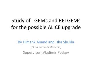 Study of TGEMs and RETGEMs for the possible ALICE upgrade