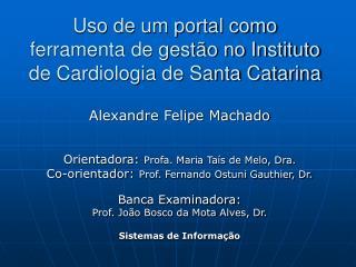 Uso de um portal como ferramenta de gestão no Instituto de Cardiologia de Santa Catarina