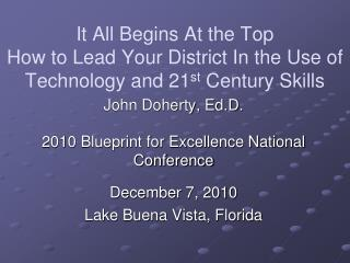 John Doherty,  Ed.D . 2010 Blueprint for Excellence National Conference December 7, 2010