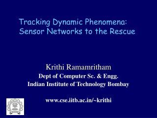Tracking Dynamic Phenomena:  Sensor Networks to the Rescue