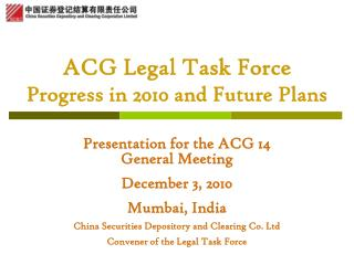ACG Legal Task Force Progress in 2010 and Future Plans