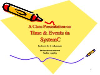 A Class Presentation on Time & Events in  SystemC
