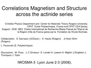Correlations Magnetism and Structure across the actinide series