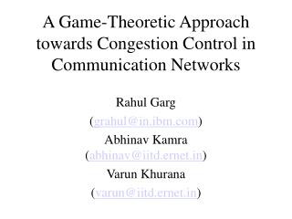 A Game-Theoretic Approach towards Congestion Control in Communication Networks