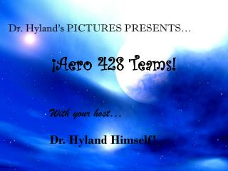 Dr. Hyland�s PICTURES PRESENTS�