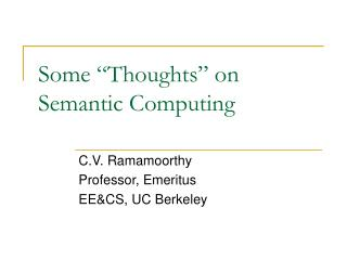 "Some ""Thoughts"" on Semantic Computing"