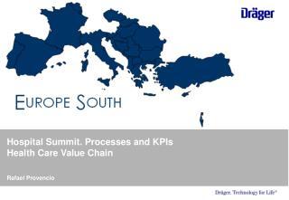 Hospital Summit. Processes and KPIs Health Care Value Chain Rafael Provencio