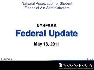 NYSFAAA Federal Update May 13, 2011