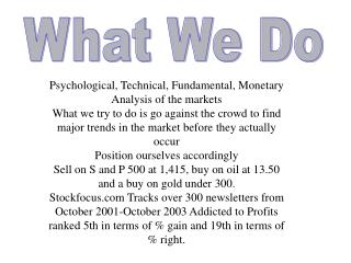 Psychological, Technical, Fundamental, Monetary Analysis of the markets