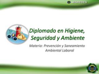 Diplomado en Higiene,  Seguridad y Ambiente