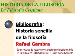 HISTORIA DE LA FILOSOF�A La Filosof�a Cristiana