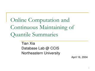 Online Computation and Continuous Maintaining of Quantile Summaries