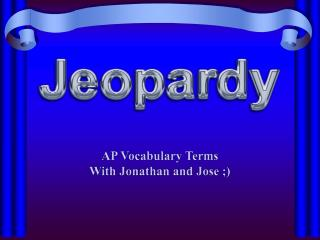 AP Vocabulary Terms With  Jonathan and Jose ;)