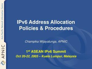 IPv6 Address Allocation Policies & Procedures