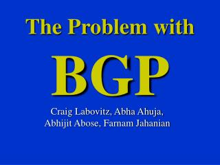 The Problem with BGP