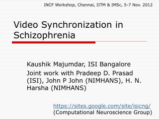 Video Synchronization in Schizophrenia