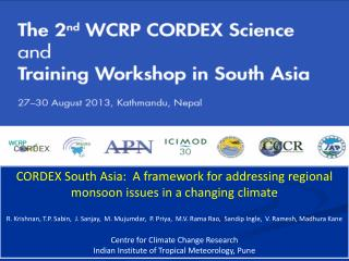 CORDEX South Asia:  A framework for addressing regional monsoon issues in a changing climate