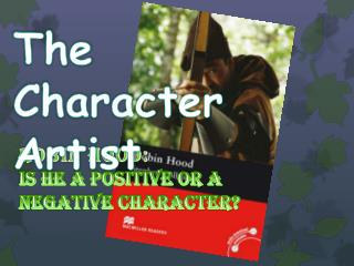 ROBIN HOOD: Is he a positive or a negative character?