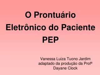 O Prontuário Eletrônico do Paciente PEP