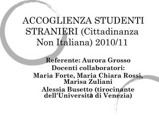 ACCOGLIENZA STUDENTI STRANIERI (Cittadinanza Non Italiana) 2010/11